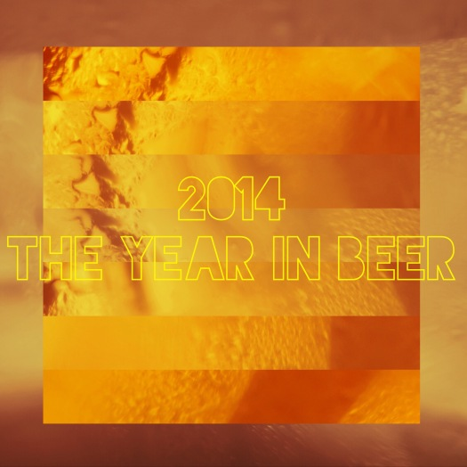 2014 ~ The Year in Beer